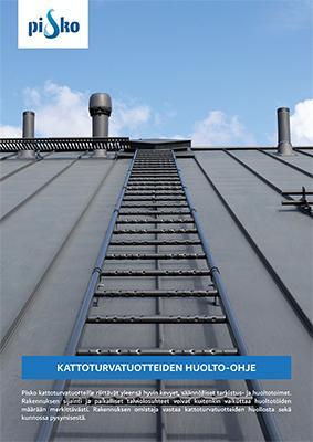Lataa kattoturvatuotteiden (Seinätikkaat, Lapetikkaat, Kattosillat, Lumiesteet) huolto-opas!